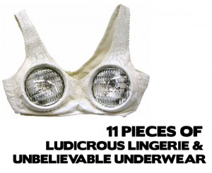 11 Pieces of Ludicrous Lingerie and Unbelievable Underwear