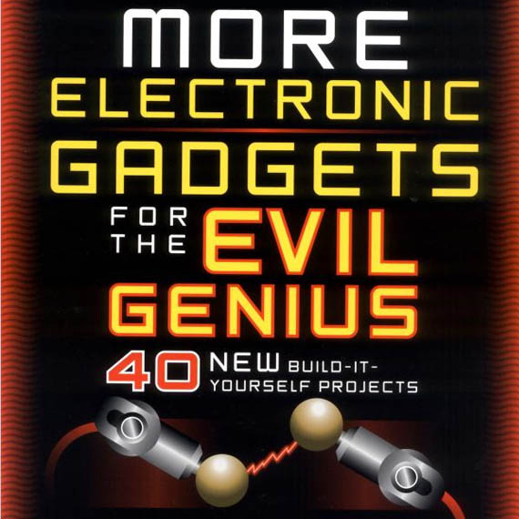 Become an Evil Genius One DIY Project at a Time
