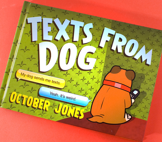 Move Over Hipster Puppies, Texts From Dog Has A Book Deal Now