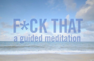 """F*ck That"" Is An Amazingly Vulgar Guide To Meditation"